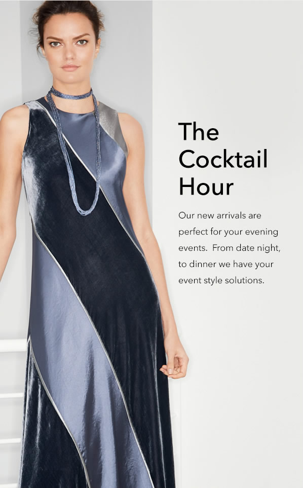 The Cocktail Hour - Our new arrivals are perfect for your evening events. From date night, to dinner we have your event style solutions.
