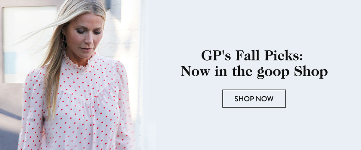 GP's Fall Picks: Now in the goop Shop