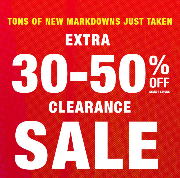ENDS TODAY: Extra 30-50% off Clearance Sale - In-Store & Online