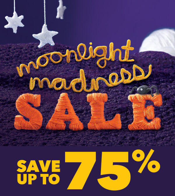 Moonlight Madness Sale Save up to 75%.