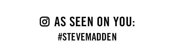 as seen on you #stevemadden