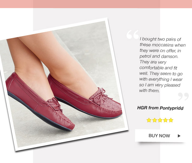 I bought two pairs of these moccasins when they were on offer, in petrol and damson. They are very comfortable and fit well. They seem to go with everything I wear so I am very pleased with them. HGR from Pontypridd - Buy Now