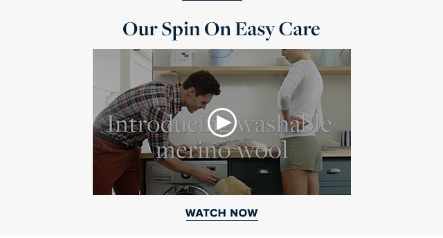 OUR SPIN ON EASY CARE | WATCH NOW