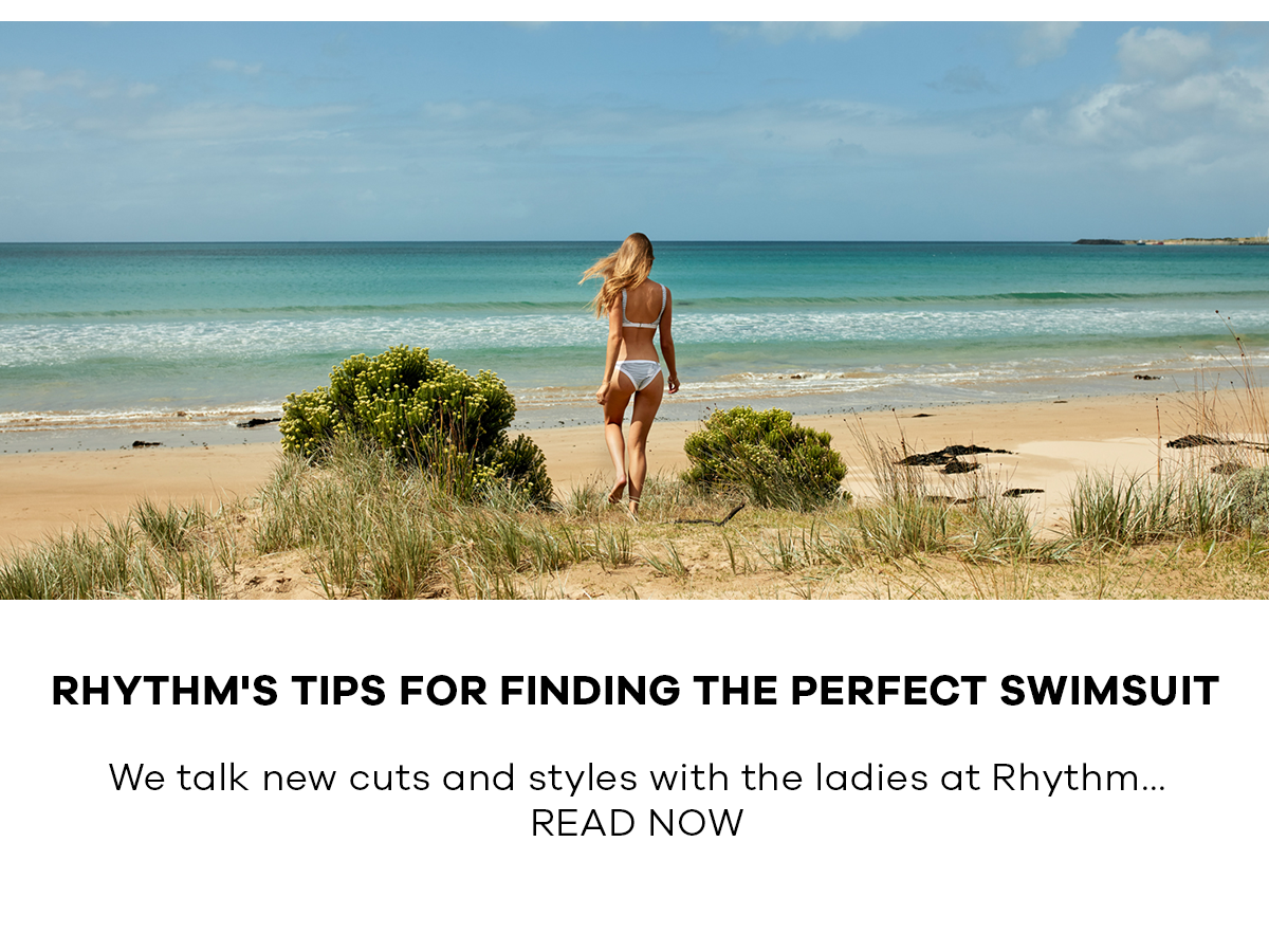 RHYTHM'S TIPS FOR FINDING THE PERFECT SWIMSUIT