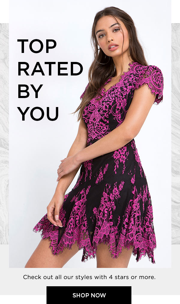 Top Rated by You   Check out all our styles with 4 stars or more.   SHOP NOW >
