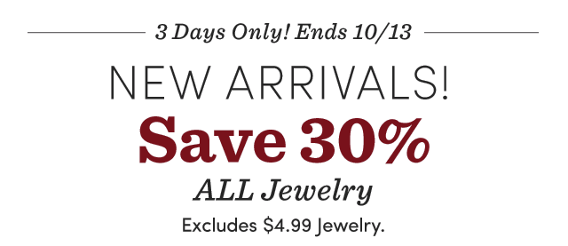 3 Days Only! Save 30% All Jewelry. Excludes $4.99 Jewelry. Shop Now ›