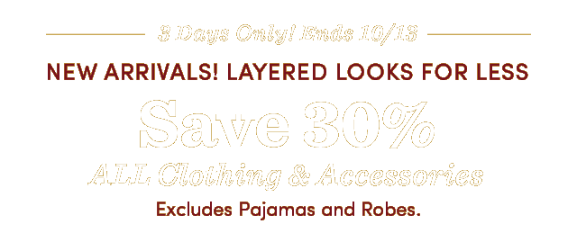 Save 30% All Clothing & Accessories. Excludes Pajamas & Robes ›