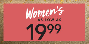 Women's as low as 19.99
