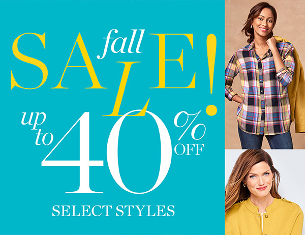 Fall Sale! Up to 40% off select styles. Save Now
