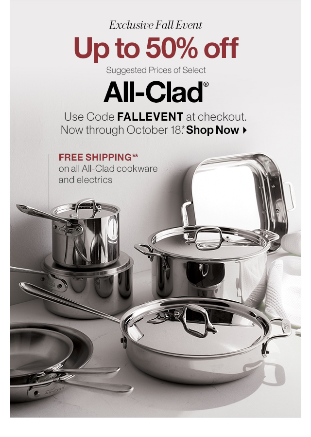 Up to 50% off Suggested Prices of Select All-Clad®