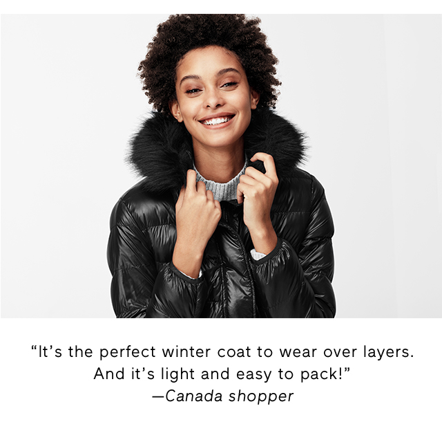 It's the perfect winter coat to wear over layers.And it's light and easy to pack!