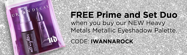 FREE Prime and Set Duo when you buy our NEW Heavy Metals Metallic Eyeshadow Palette