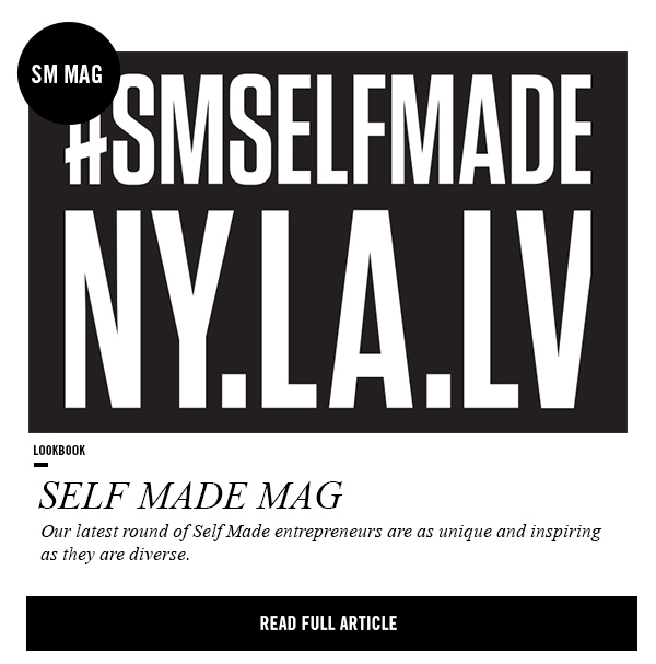 SM Mag: Read the newest SELF MADE article