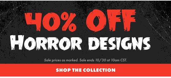 40% Off Horror Designs