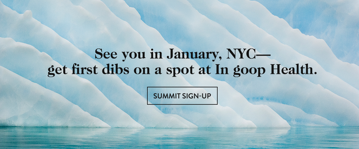 Get first dibs on a spot at In goop Health