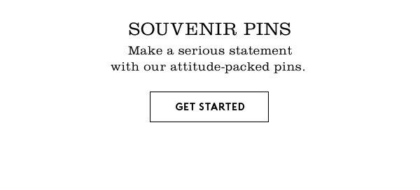 Souvenir Pins | Get Started