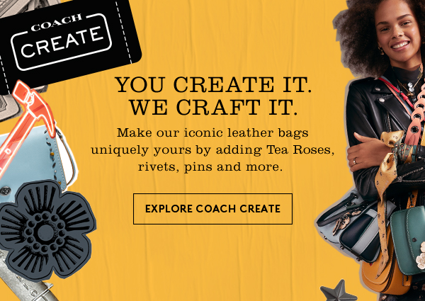 Coach Create | You Create It. We Craft It. | Explore Coach Create