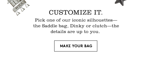 Customize It. | Make Your Bag