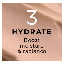 3 HYDRATE Boost moisture and radiance