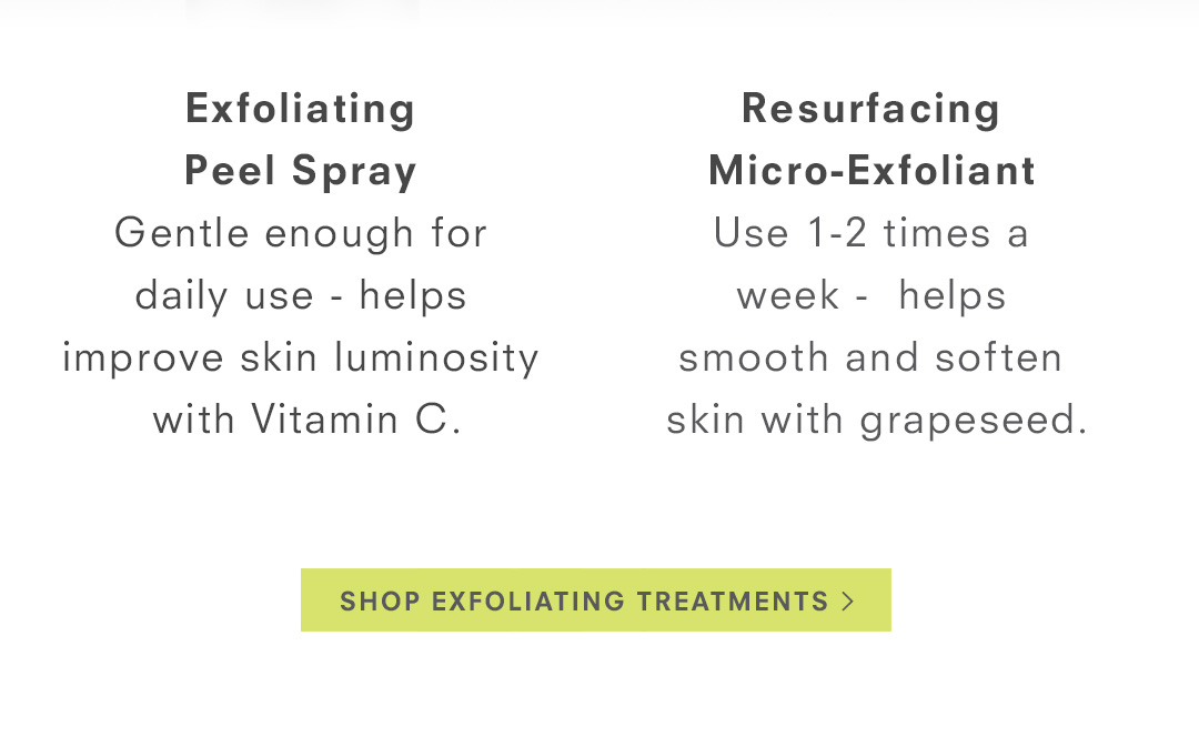 Shop Exfoliating Treatments