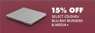 15% OFF SELECT CD/DVD/BLU-RAY BURNERS & MEDIA*