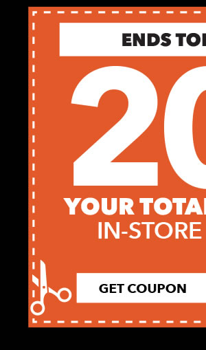 Ends Tomorrow. 20% off Your Total Purchase In-Store and Online. GET COUPON.