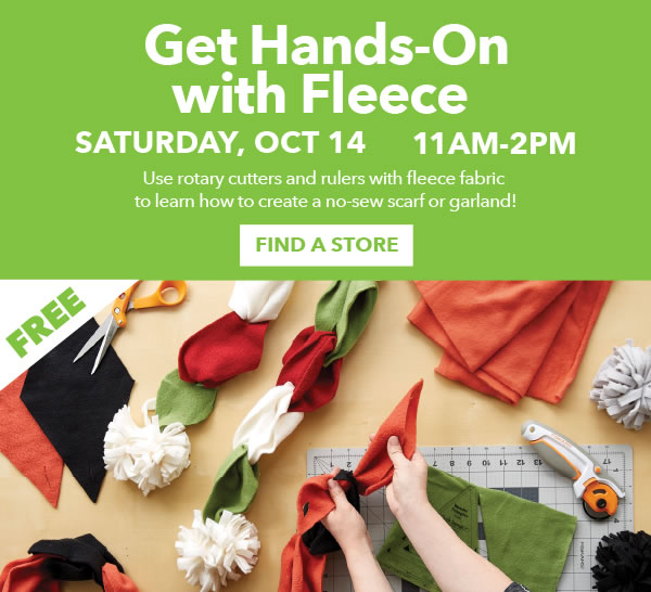 In-Store Event. Get Hands-On with Fleece. Saturday, October 14 11am - 2pm.