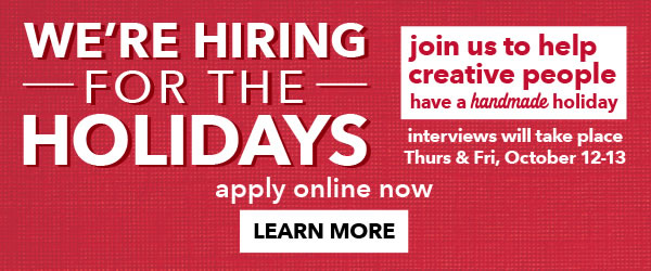 We're Hiring for the Holidays!  LEARN MORE.