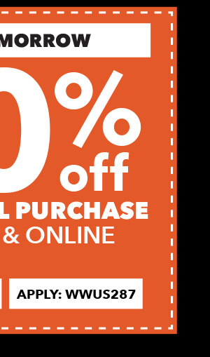 Ends Tomorrow. 20% off Your Total Purchase In-Store and Online. APPLY: WWUS287.