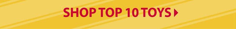 SHOP TOP 10 TOYS