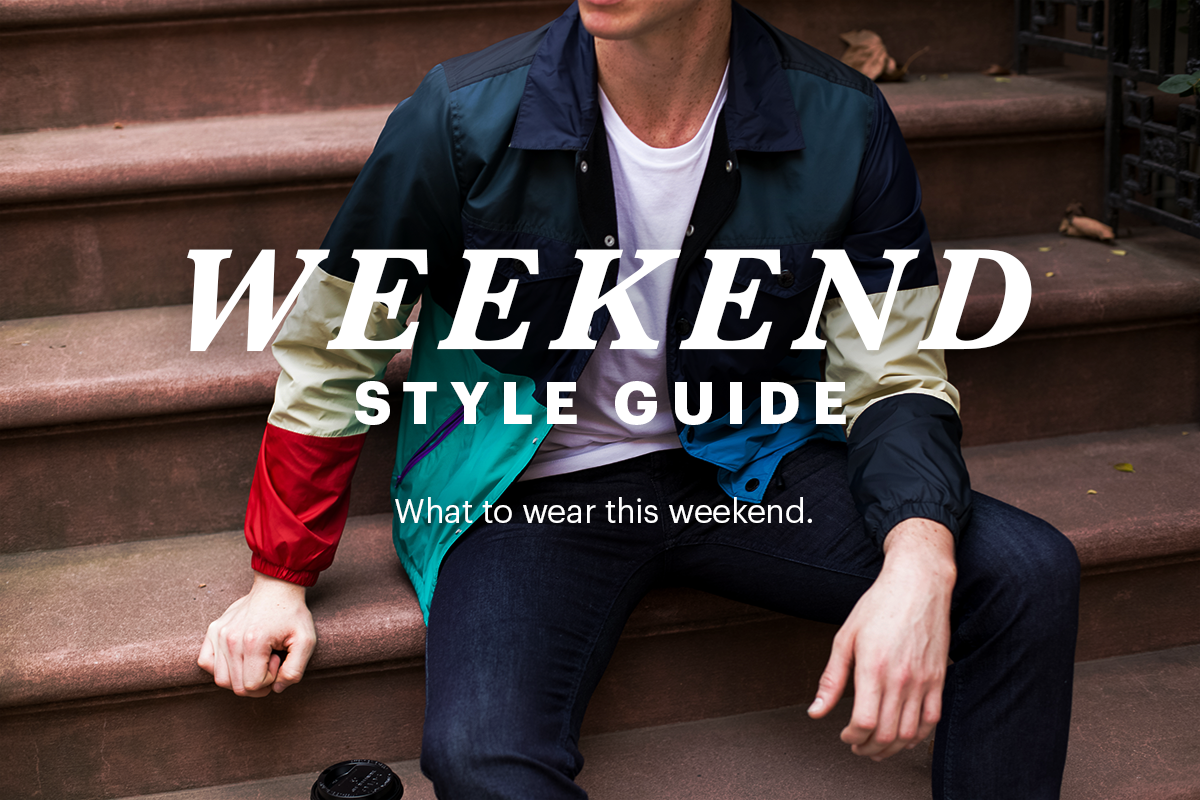 Weekend Style Guide | What to wear this weekend.