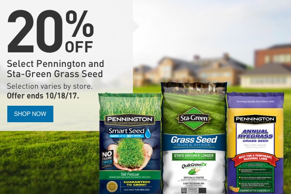 20% off Select Pennington and Sta-Green Grass Seed. Selection varies by store. Offer ends 10/18/17.