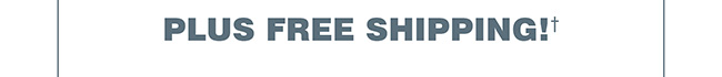 PLUS FREE SHIPPING†
