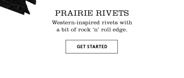 Prairie Rivets| Get Started