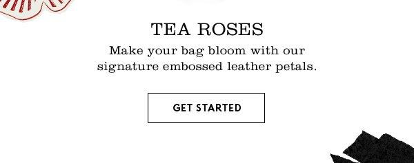 Tea Roses | Get Started
