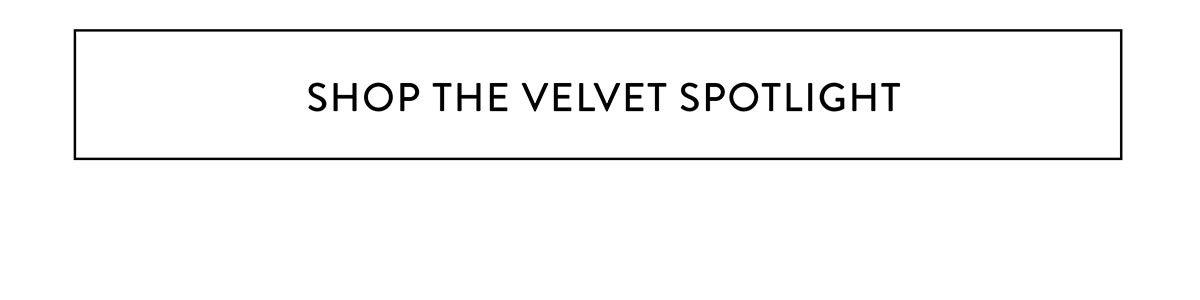 Shop the Velvet Spotlight