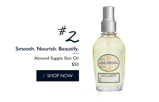 #2 Smooth. Nourish. Beautify. Almond Supple Skin Oil. SHOP NOW.