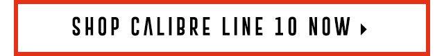 Shop Calibre Line 10 now