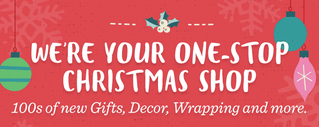 We're Your One-Stop Christmas Shop.