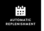 AUTOMATIC REPLENISHMENT