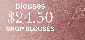 $24.50 Blouses