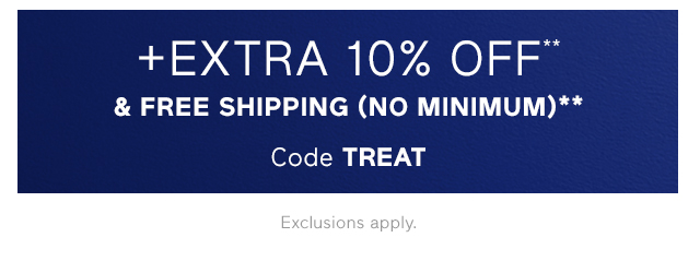 +EXTRA 10% OFF** & FREE SHIPPING (NO MINIMUM)**
