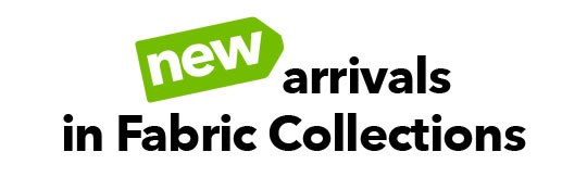 New Arrivals in Fabric Collections.