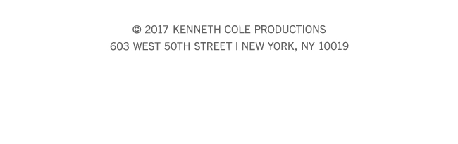 (c) 2017 Kenneth Cole Productions | 603 West 50th Street, New York, NY 10019