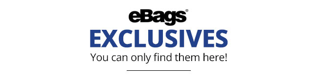 eBags Exclusives | You can only find them here!