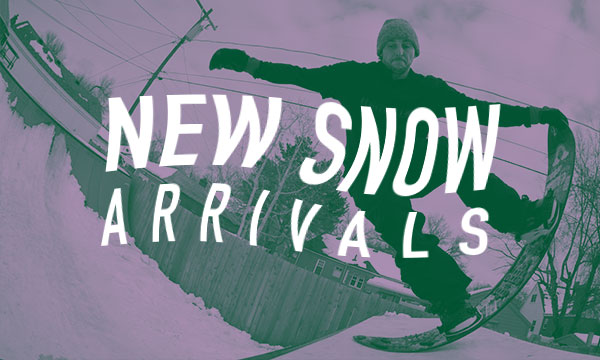 New Snow Arrivals