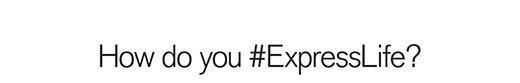 #EXPRESSLIFE