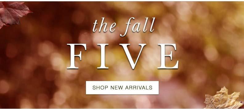 Fall Five: New Arrivals