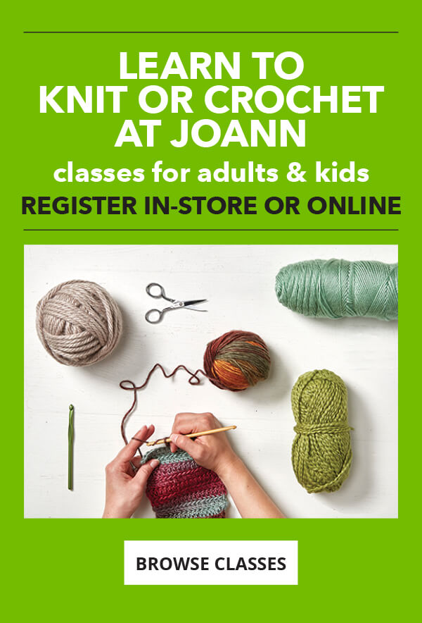 Learn to Crochet at JOANN. Classes for adults and kids. BROWSE CLASSES.