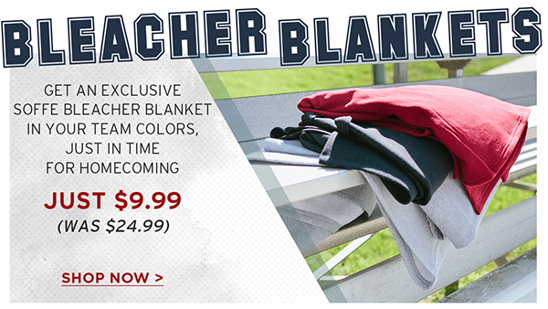 Get an exclusive Soffe bleacher blanketin you team colors, just in timefor Homecomingjust $9.99(was $24.99)